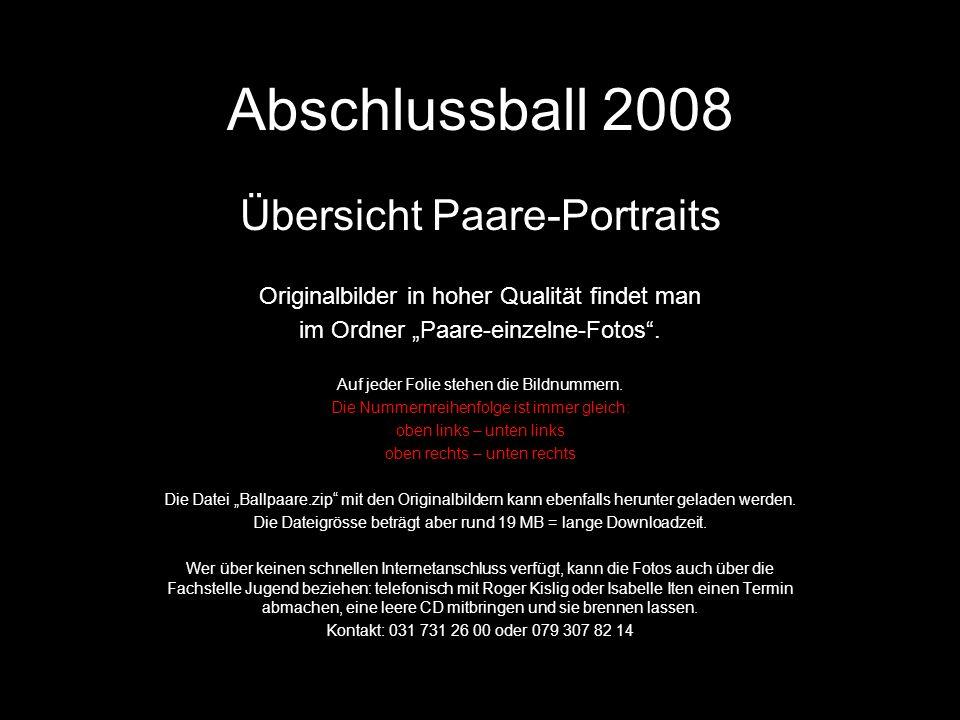 Abschlussball 2008 Übersicht Paare-Portraits Originalbilder in hoher Qualität findet man im Ordner Paare-einzelne-Fotos.