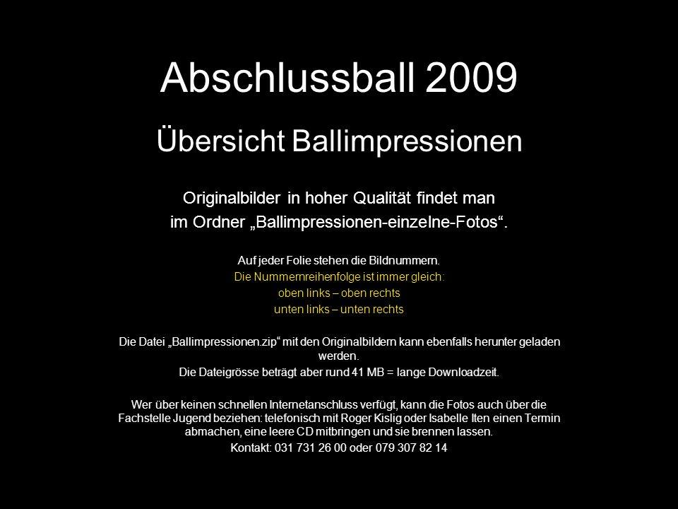 Abschlussball 2009 Übersicht Ballimpressionen Originalbilder in hoher Qualität findet man im Ordner Ballimpressionen-einzelne-Fotos.
