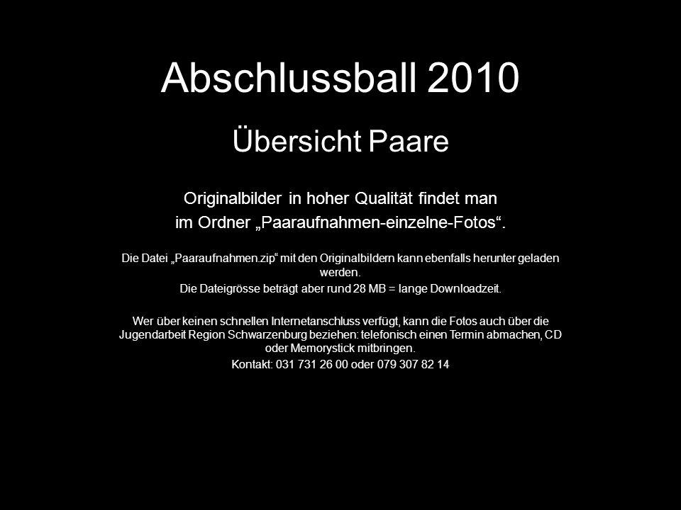Abschlussball 2010 Übersicht Paare Originalbilder in hoher Qualität findet man im Ordner Paaraufnahmen-einzelne-Fotos.