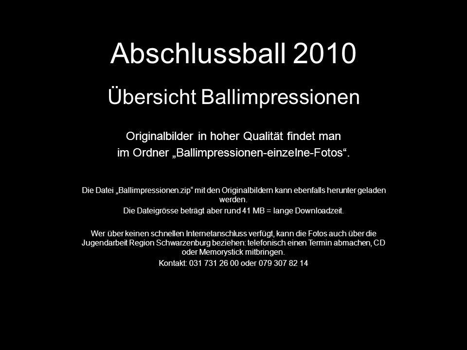 Abschlussball 2010 Übersicht Ballimpressionen Originalbilder in hoher Qualität findet man im Ordner Ballimpressionen-einzelne-Fotos.