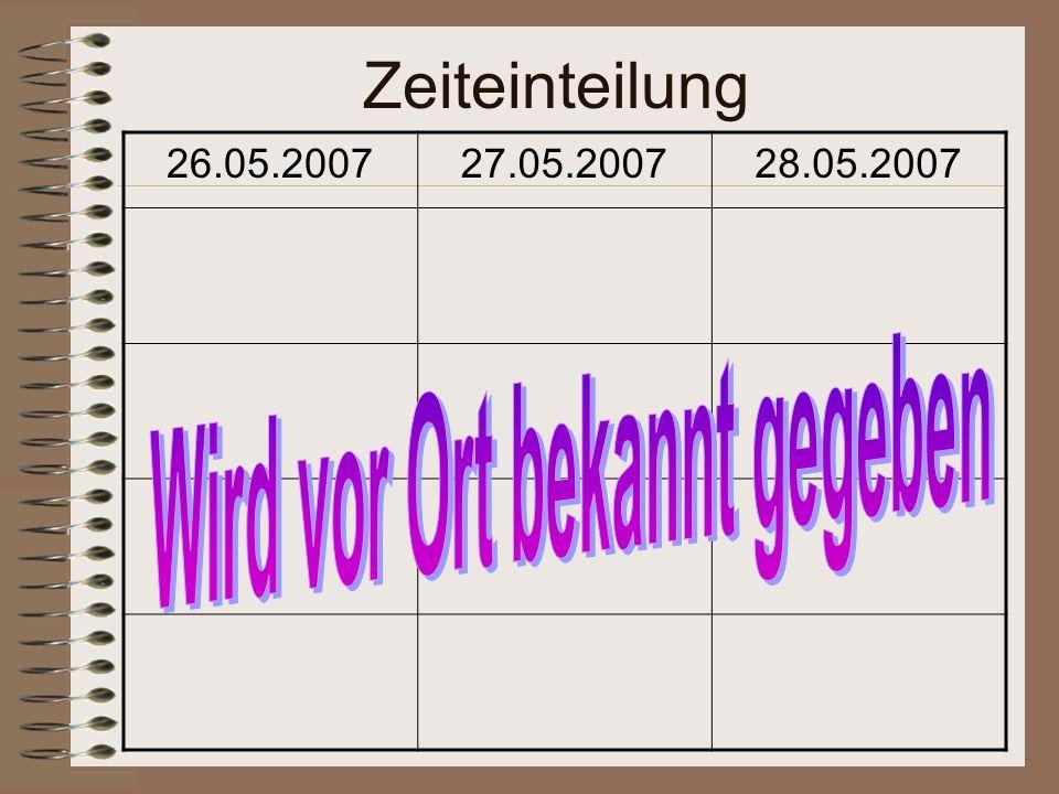 Zeiteinteilung 26.05.200727.05.200728.05.2007