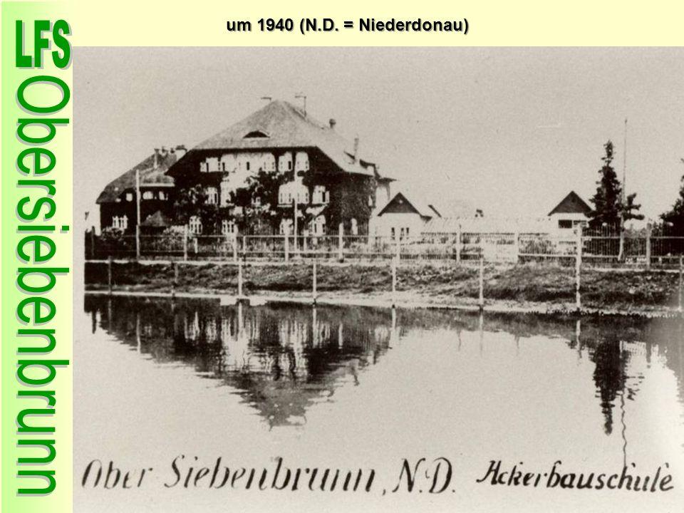um 1940 (N.D. = Niederdonau)