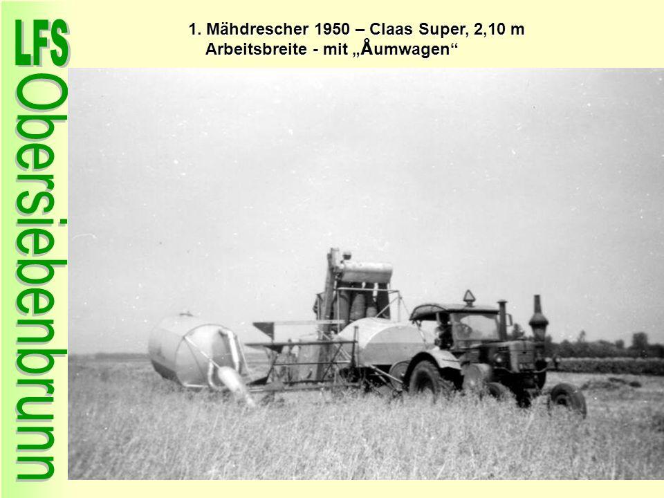 1. Mähdrescher 1950 – Claas Super, 2,10 m Arbeitsbreite - mit Å umwagen 1. Mähdrescher 1950 – Claas Super, 2,10 m Arbeitsbreite - mit Å umwagen