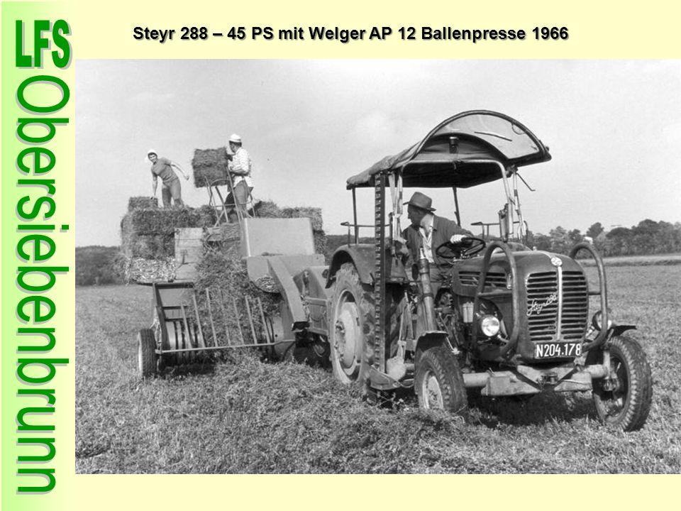 Steyr 288 – 45 PS mit Welger AP 12 Ballenpresse 1966