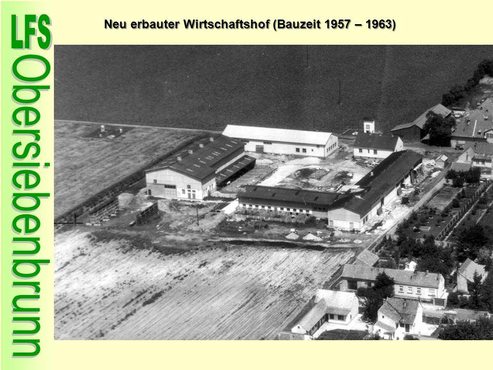 Neu erbauter Wirtschaftshof (Bauzeit 1957 – 1963)