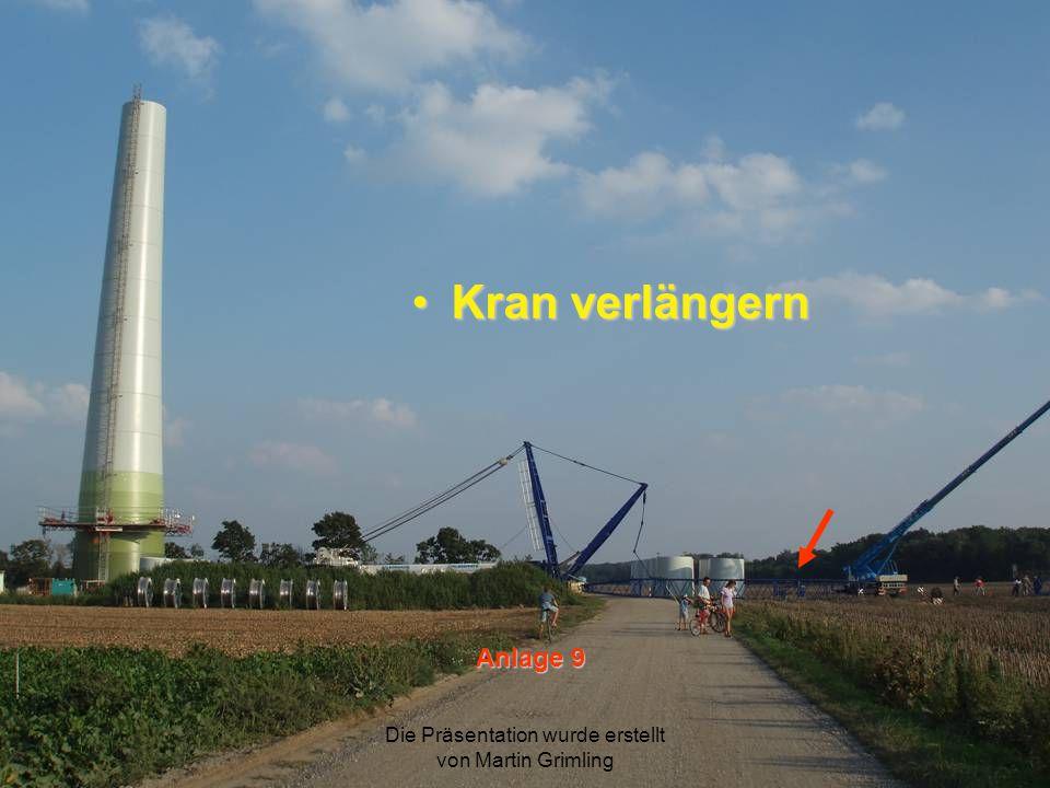 Die Präsentation wurde erstellt von Martin Grimling Kran verlängern Anlage 9