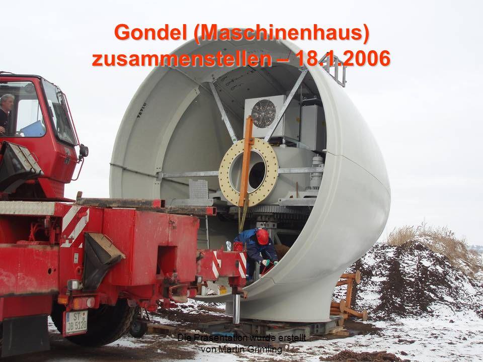 Gondel (Maschinenhaus) zusammenstellen – 18.1.2006