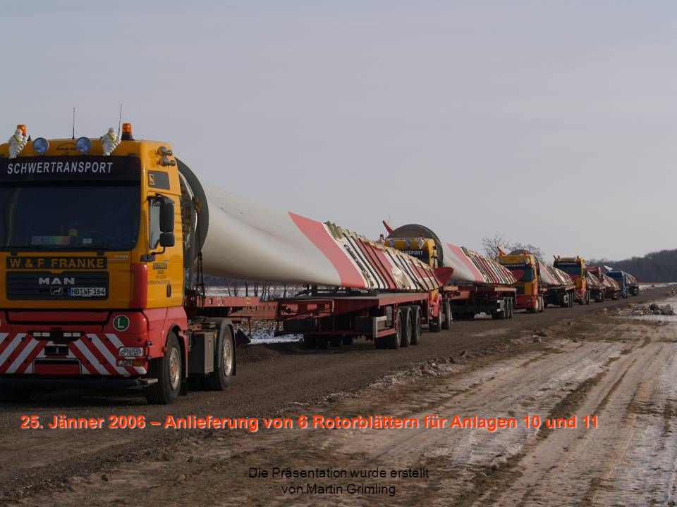 25. Jänner 2006 – Anlieferung von 6 Rotorblättern für Anlagen 10 und 11