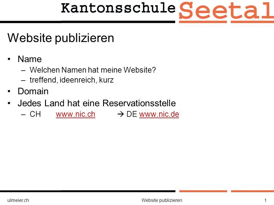 ulmeier.chWebsite publizieren1 Name –Welchen Namen hat meine Website.