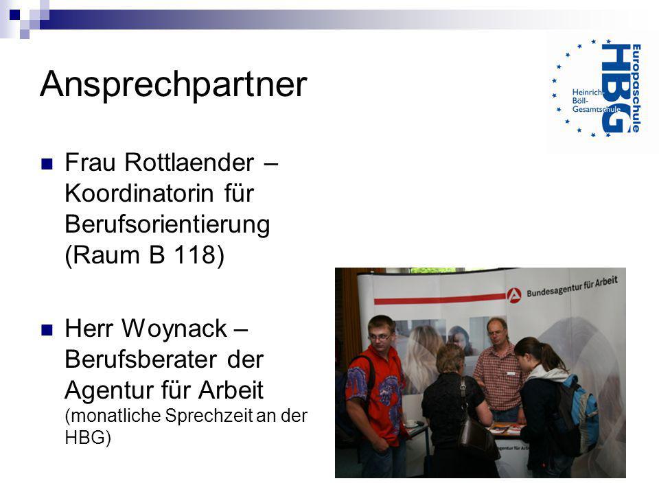 Ansprechpartner Frau Rottlaender – Koordinatorin für Berufsorientierung (Raum B 118) Herr Woynack – Berufsberater der Agentur für Arbeit (monatliche S