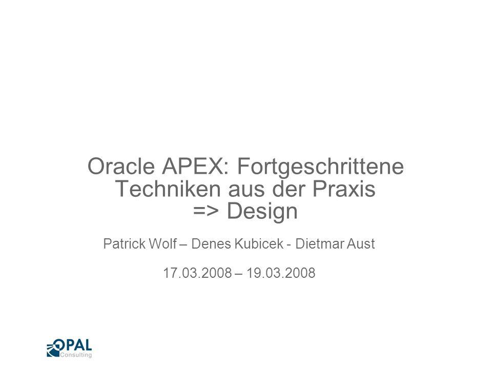 Seite 1 Oracle APEX: Fortgeschrittene Techniken aus der Praxis Patrick Wolf – Denes Kubicek – Dietmar Aust Agenda Datenmodell Geschäftslogik Konfigdaten Parsing Schema Workspace Applikationsaufteilung Seitennummerierung/-gruppierung APEX Einstellungen Teamentwicklung