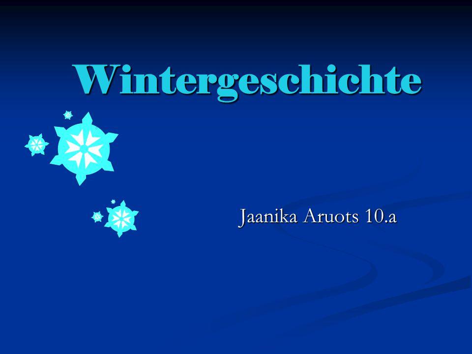 Meine Wintergeschichte Winter Die kälte kann warlich brennen Wie Feuer.