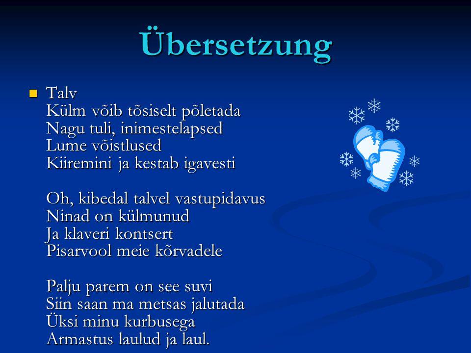 Übersetzung Talv Külm võib tõsiselt põletada Nagu tuli, inimestelapsed Lume võistlused Kiiremini ja kestab igavesti Oh, kibedal talvel vastupidavus Ni