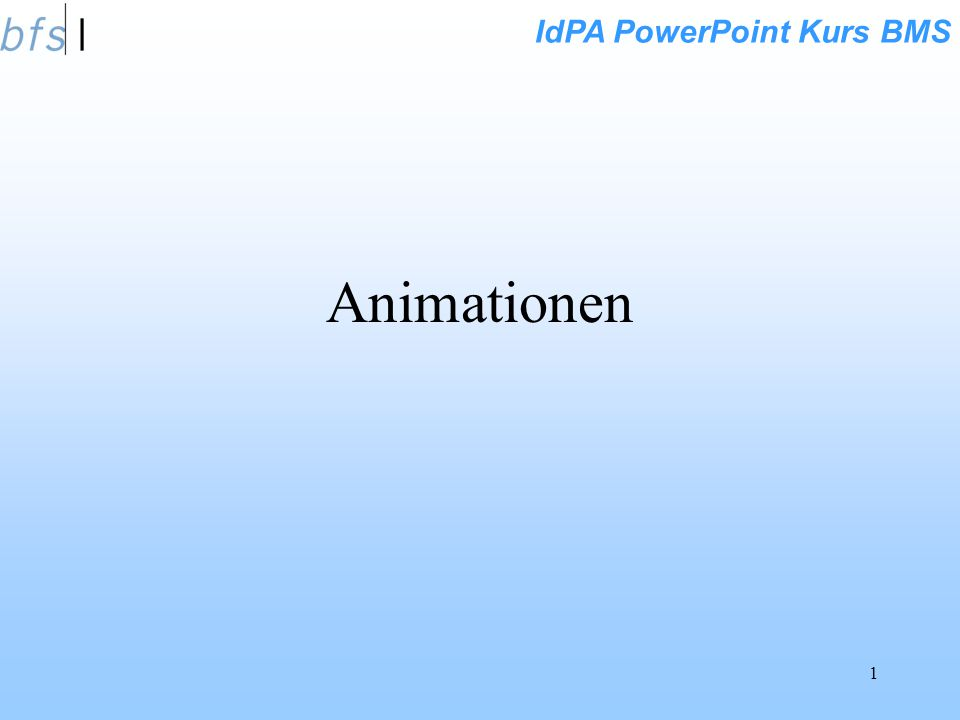 IdPA PowerPoint Kurs BMS 1 Animationen