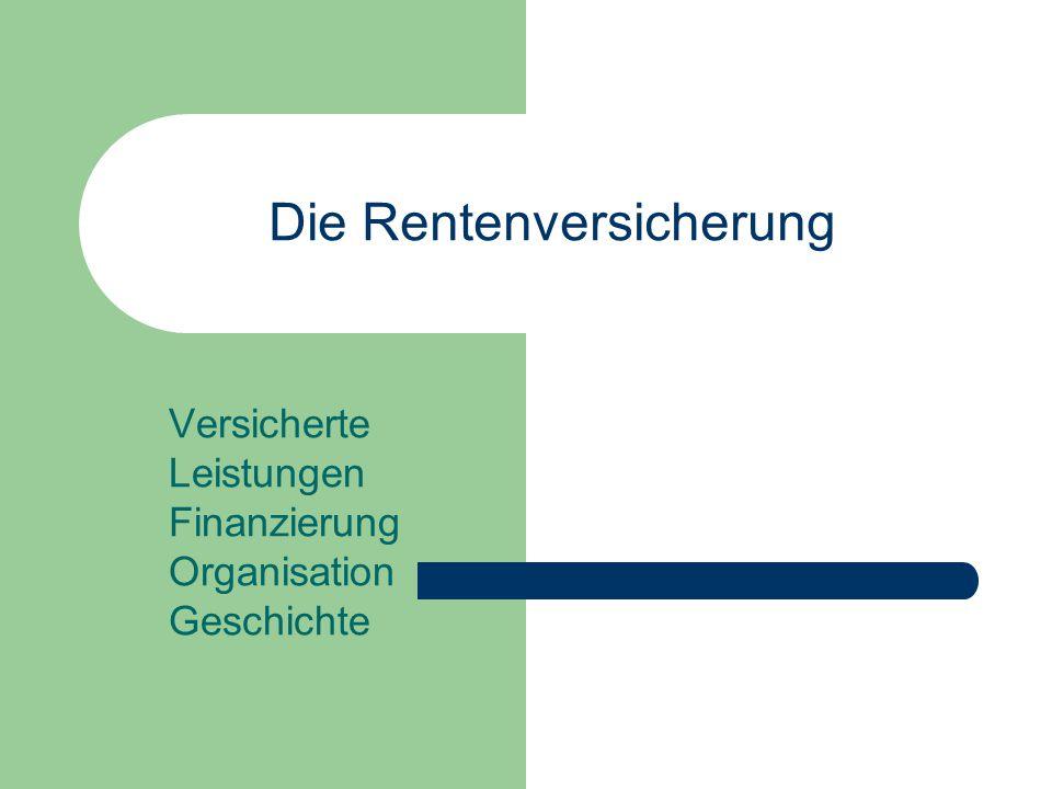 Die Rentenversicherung Versicherte Leistungen Finanzierung Organisation Geschichte