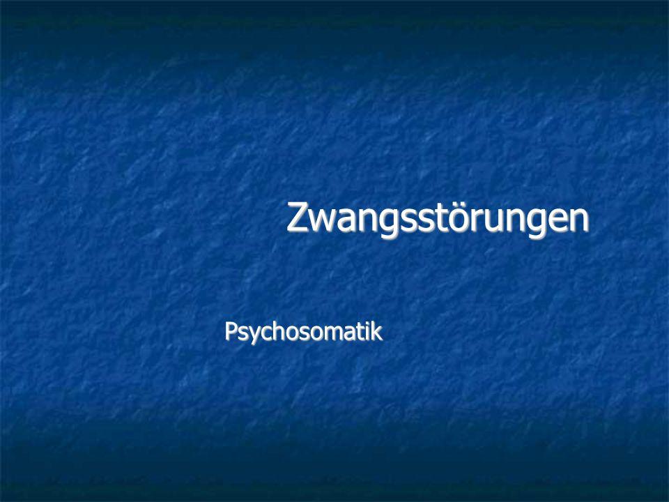 Zwangsstörungen Zwanghafte Gedanken, Impulse und Vorstellungen betreffen Themen, die mit der eigenen Persönlichkeit / moralischen Vorstellungen unvereinbar sind (Ego-Dystonie).
