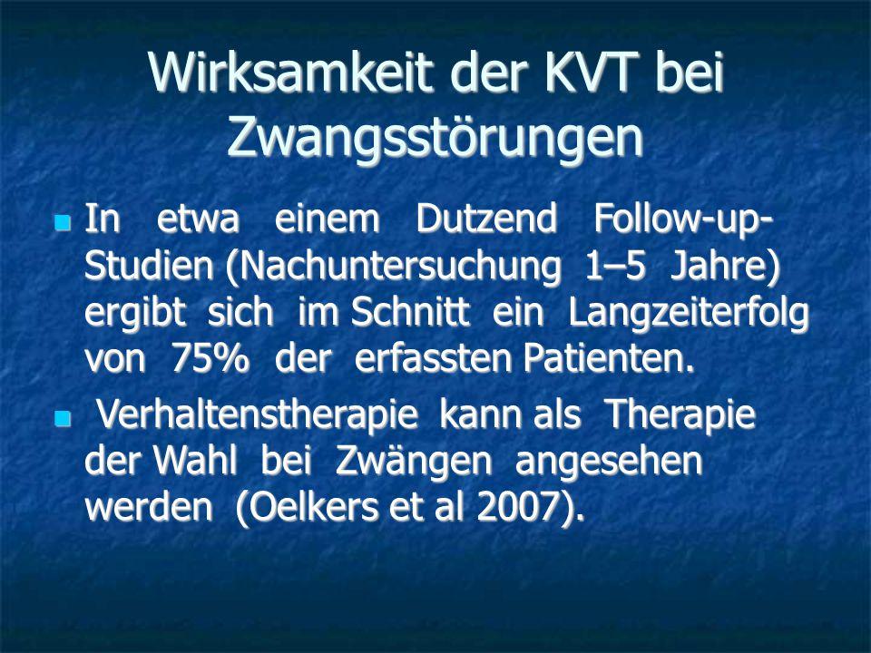 Wirksamkeit der KVT bei Zwangsstörungen In etwa einem Dutzend Follow-up- Studien (Nachuntersuchung 1–5 Jahre) ergibt sich im Schnitt ein Langzeiterfol