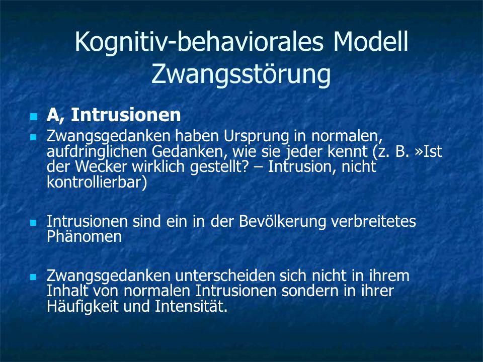Kognitiv-behaviorales Modell Zwangsstörung B, Bewertung Zwangspatienten interpretieren auftretende Intrusionen in einer dysfunktionalen Weise, indem sie ihnen eine besondere Bedeutung zumessen, z.B.