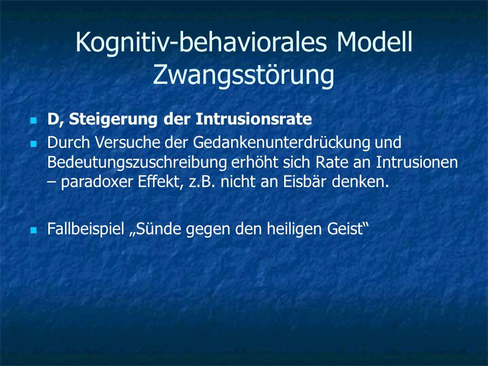 Kognitiv-behaviorales Modell Zwangsstörung D, Steigerung der Intrusionsrate Durch Versuche der Gedankenunterdrückung und Bedeutungszuschreibung erhöht