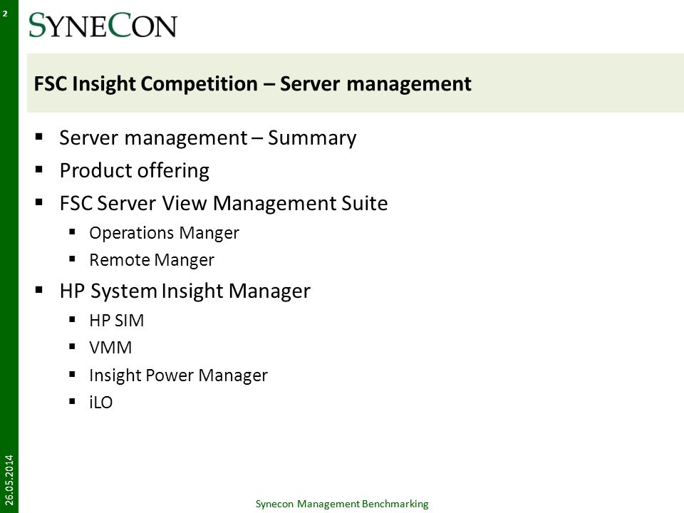 Synecon Management Benchmarking 2 FSC Insight Competition – Server management Server management – Summary Product offering FSC Server View Management