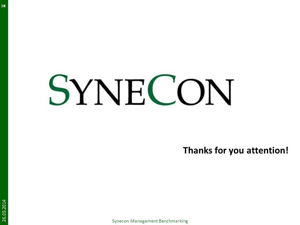 Thanks for you attention! 26.05.2014 Synecon Management Benchmarking 28