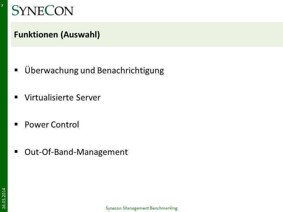 Funktionen (Auswahl) Überwachung und Benachrichtigung Virtualisierte Server Power Control Out-Of-Band-Management 26.05.2014 Synecon Management Benchma