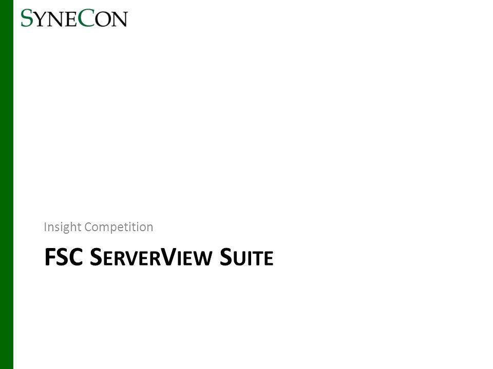 FSC S ERVER V IEW S UITE Insight Competition