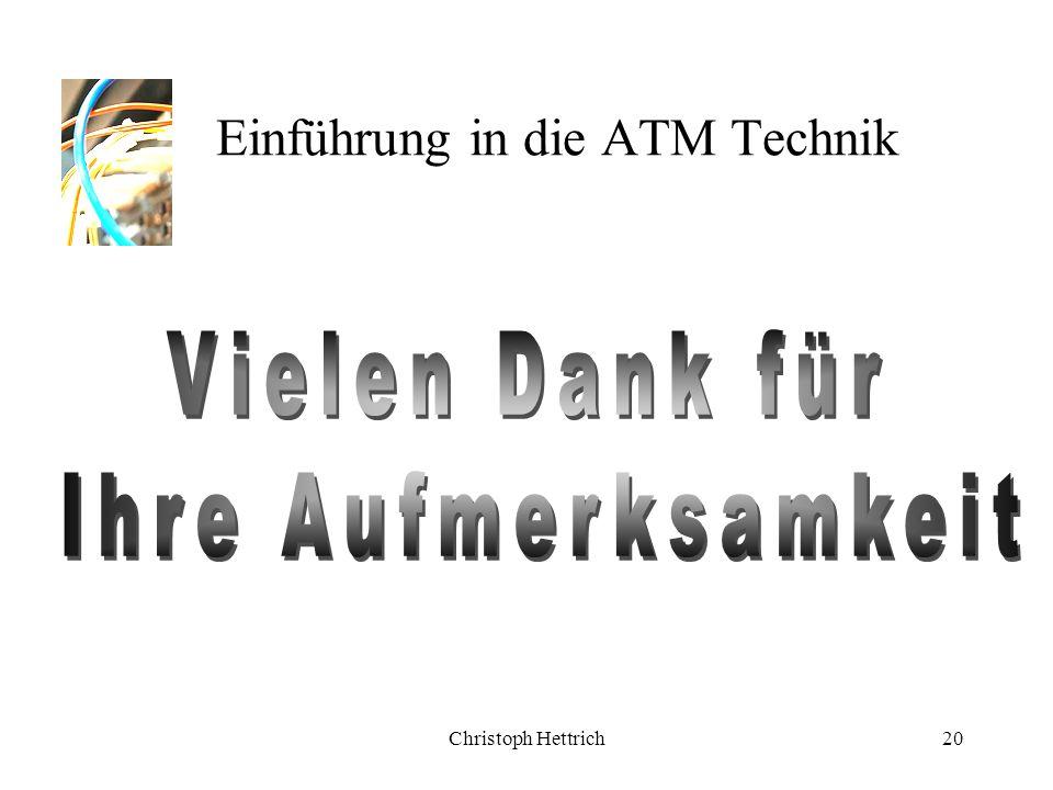 Christoph Hettrich20 Einführung in die ATM Technik