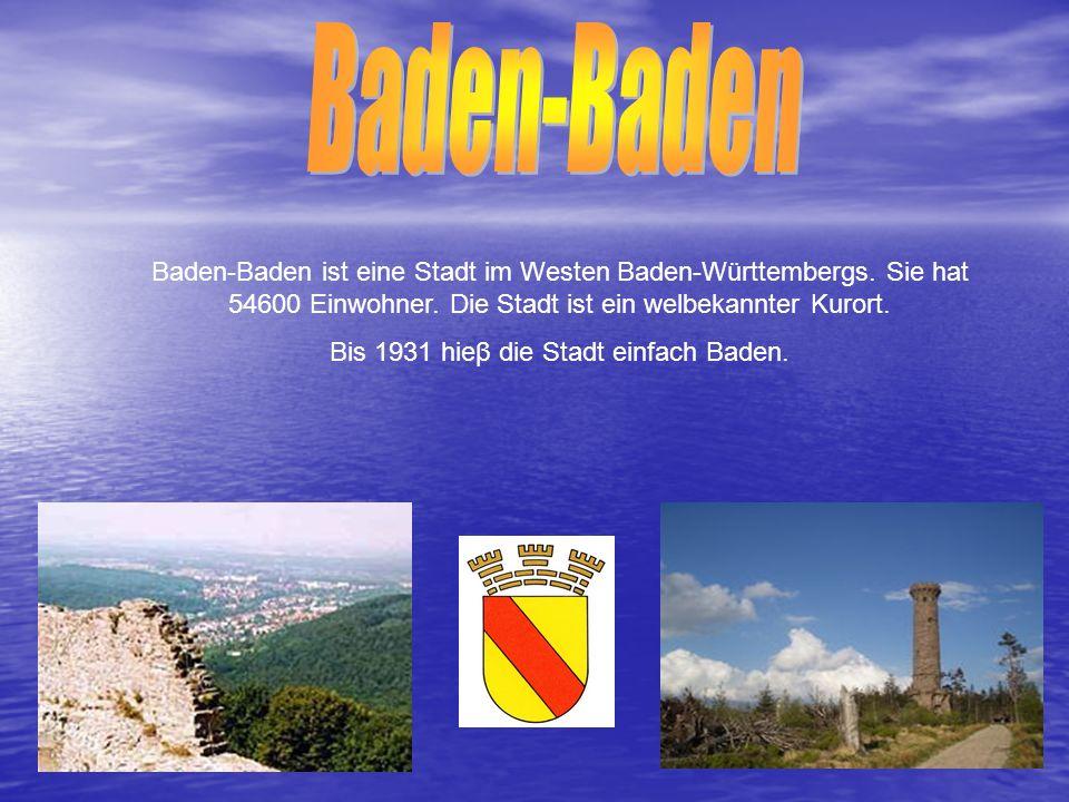 Baden-Baden ist eine Stadt im Westen Baden-Württembergs. Sie hat 54600 Einwohner. Die Stadt ist ein welbekannter Kurort. Bis 1931 hieβ die Stadt einfa