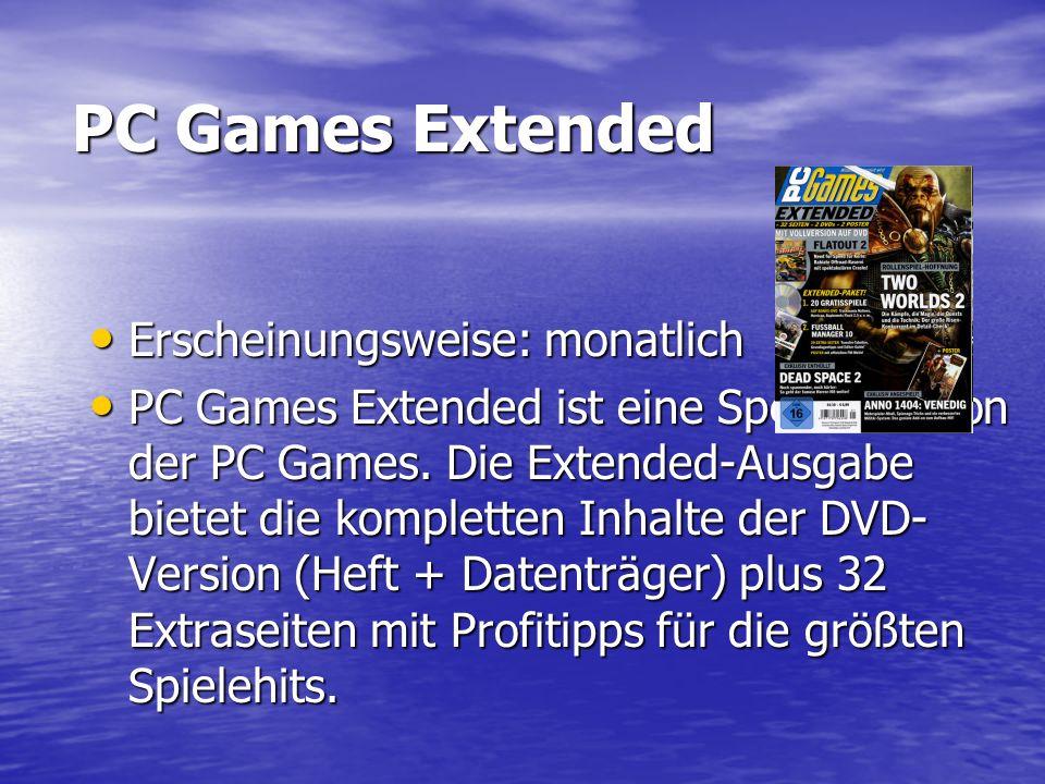 PC Games Extended Erscheinungsweise: monatlich Erscheinungsweise: monatlich PC Games Extended ist eine Spezialversion der PC Games.