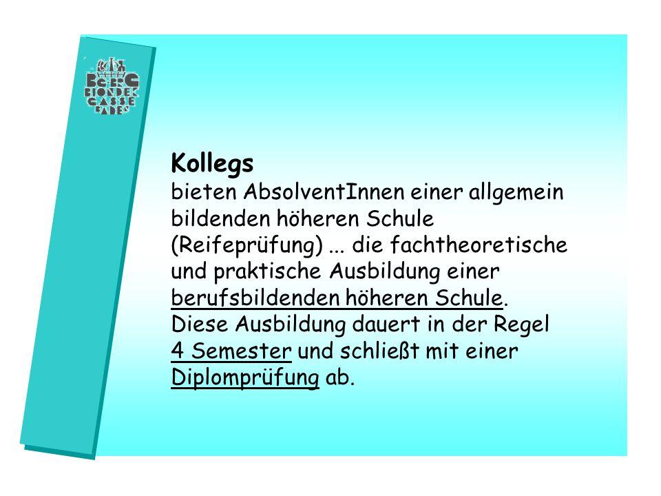 Kollegs bieten AbsolventInnen einer allgemein bildenden höheren Schule (Reifeprüfung)...