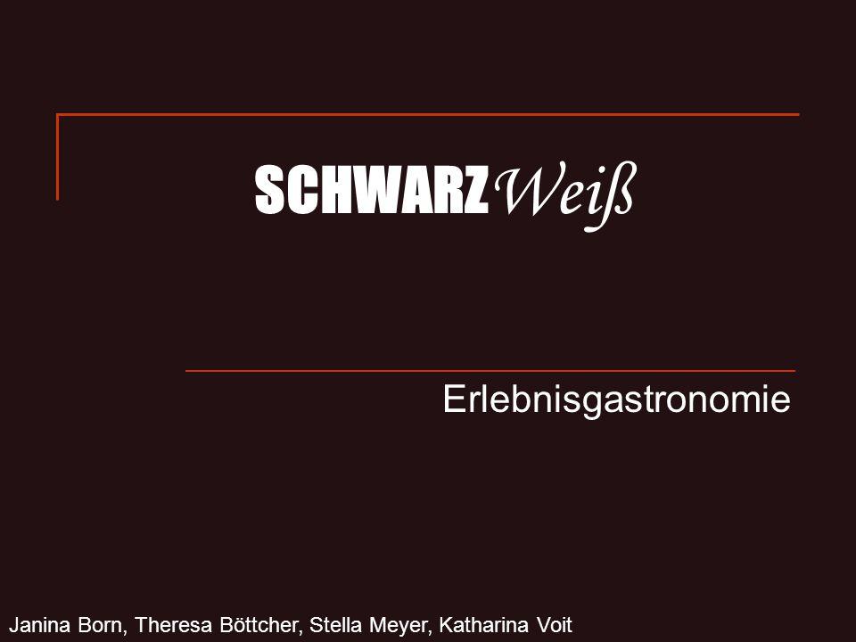 SCHWARZ Weiß Erlebnisgastronomie Janina Born, Theresa Böttcher, Stella Meyer, Katharina Voit