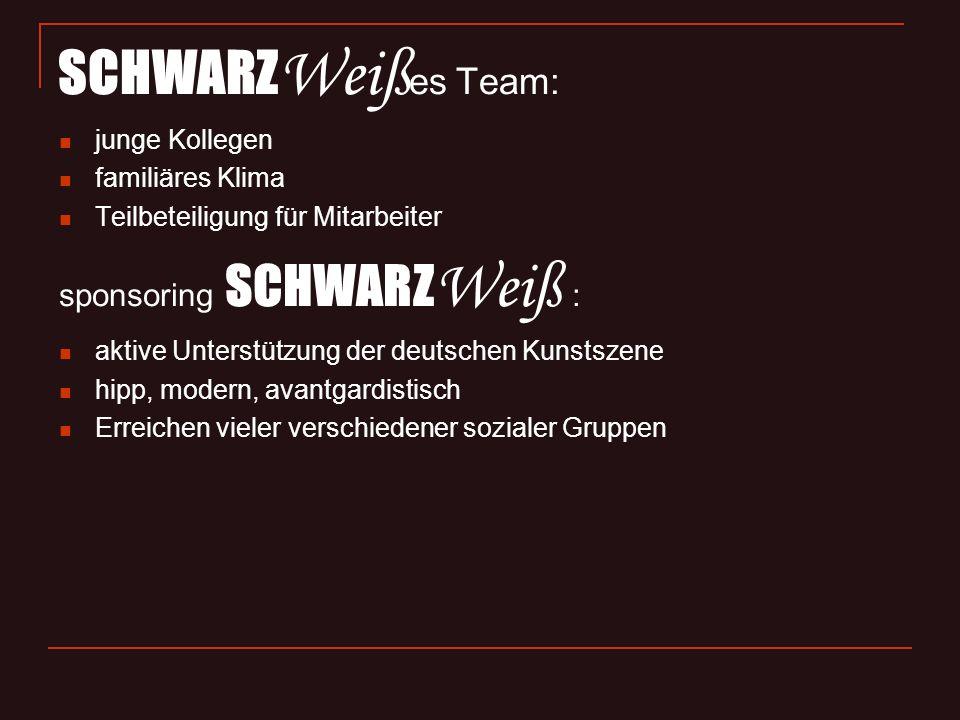 SCHWARZ Weiß es Team: junge Kollegen familiäres Klima Teilbeteiligung für Mitarbeiter sponsoring SCHWARZ Weiß : aktive Unterstützung der deutschen Kunstszene hipp, modern, avantgardistisch Erreichen vieler verschiedener sozialer Gruppen
