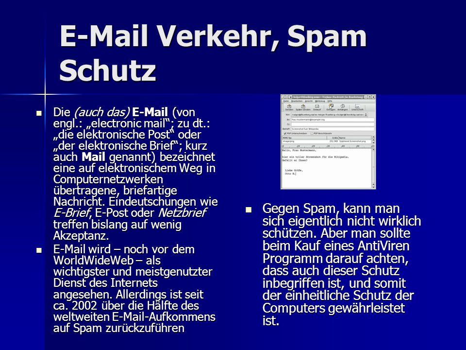 E-Mail Verkehr, Spam Schutz Die (auch das) E-Mail (von engl.: electronic mail; zu dt.: die elektronische Post oder der elektronische Brief; kurz auch