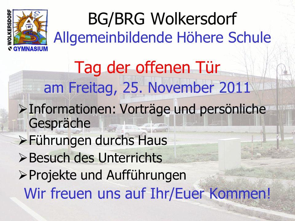 BG/BRG Wolkersdorf Allgemeinbildende Höhere Schule Tag der offenen Tür am Freitag, 25.