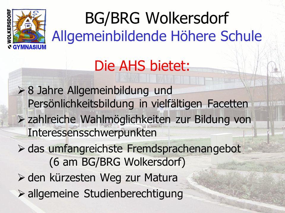 BG/BRG Wolkersdorf Allgemeinbildende Höhere Schule Ausstattung der Schule: Bibliothek Sonderunterrichtsräume für Musik, Zeichnen, Werken, Sport, Biologie, Chemie, Physik und Informatik PC, Internet und Beamer in allen Klassen