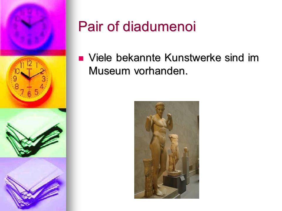 Pair of diadumenoi Viele bekannte Kunstwerke sind im Museum vorhanden.