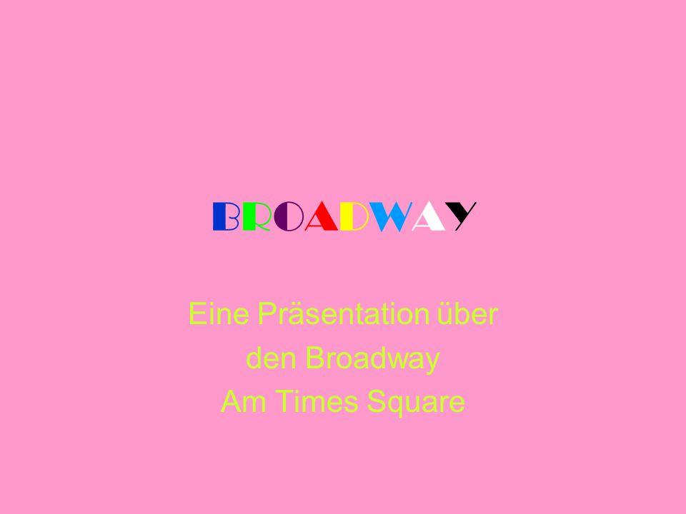 Einzelheiten über den Broadway Unter dem Broadway in New York versteht man das Theaterviertel am Times Square zwischen der 41.