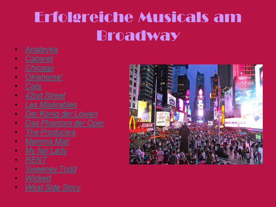 Erfolgreiche Musicals am Broadway Anatevka Cabaret Chicago Oklahoma! Cats 42nd Street Les Misérables Der König der Löwen Das Phantom der Oper The Prod