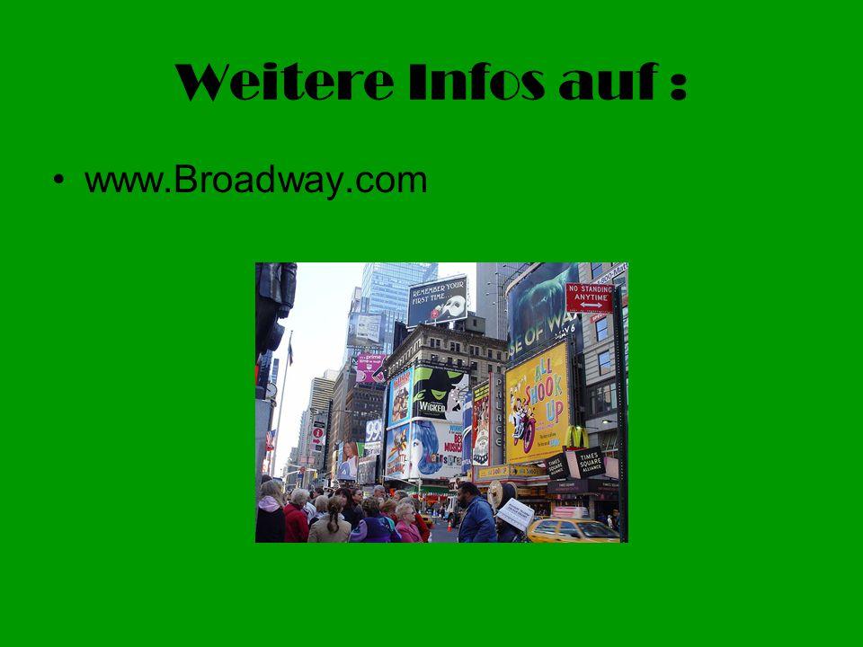 Weitere Infos auf : www.Broadway.com