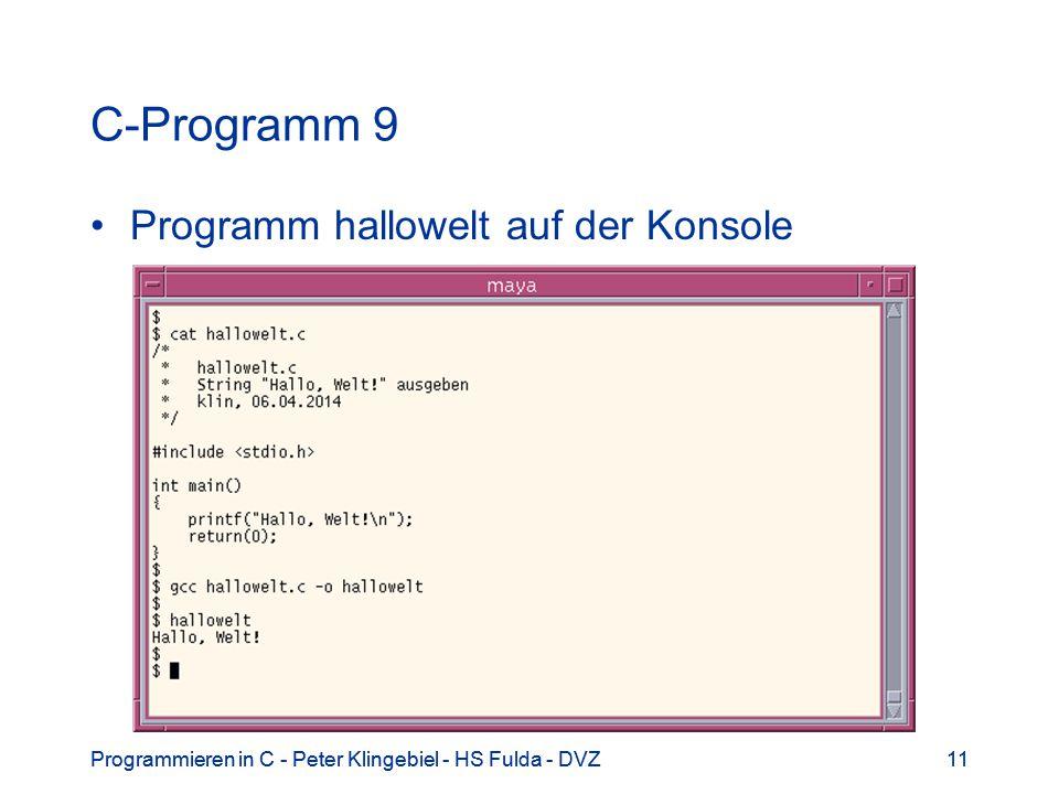 Programmieren in C - Peter Klingebiel - HS Fulda - DVZ11Programmieren in C - Peter Klingebiel - HS Fulda - DVZ11 C-Programm 9 Programm hallowelt auf d