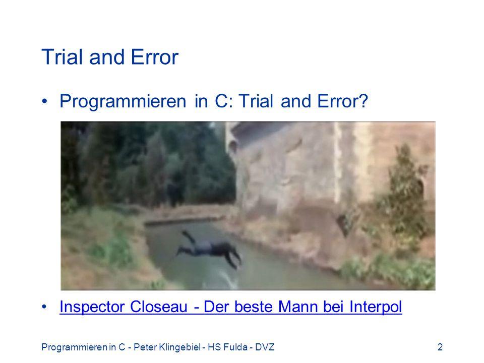Programmieren in C - Peter Klingebiel - HS Fulda - DVZ33 Exkurs: Ausgabe 1 Aufbau eines C-Programms mit Ausgabe #include int main() { int a, b, c; a = 4711; b = 13; c = a * b; printf( c = %d\n , c); return(0); }