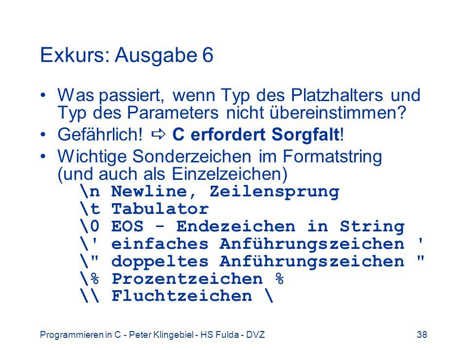 Programmieren in C - Peter Klingebiel - HS Fulda - DVZ38 Exkurs: Ausgabe 6 Was passiert, wenn Typ des Platzhalters und Typ des Parameters nicht überei