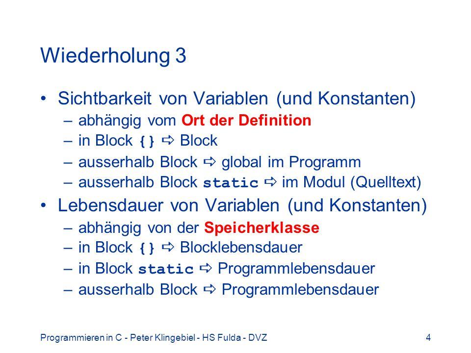 Programmieren in C - Peter Klingebiel - HS Fulda - DVZ25 Zeichenoperatoren 1 Bekannt: Einzelzeichen 8 Bit Speicherbedarf 1 Byte (8 Bit) Konstanten, Zeichen durch geklammert char c1 = A , c2 = 1 , c3 = \n Sonderzeichen mit \ beschrieben, Bsp: \n Zeilentrenner (NL) \t Tabulator (TAB) \0 Stringende (NUL) \ Anführungszeichen \\ Backslash, Fluchtzeichen Darstellung im ASCII-Code char Untertyp von Ganzzahlen int