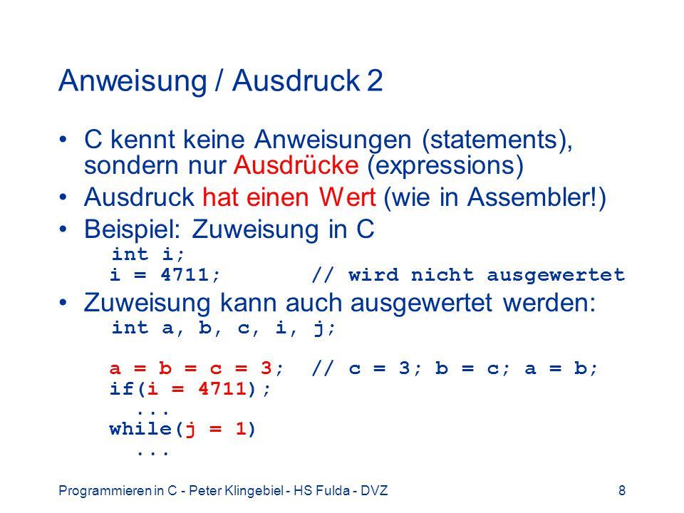Programmieren in C - Peter Klingebiel - HS Fulda - DVZ29 Zeichenoperatoren 5 Zeichenarithmetik Was bedeutet: n = 2 - 0 ; // .
