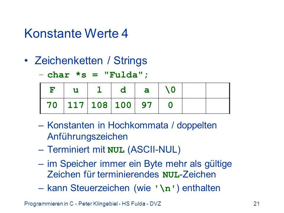 Programmieren in C - Peter Klingebiel - HS Fulda - DVZ21 Konstante Werte 4 Zeichenketten / Strings –char *s =