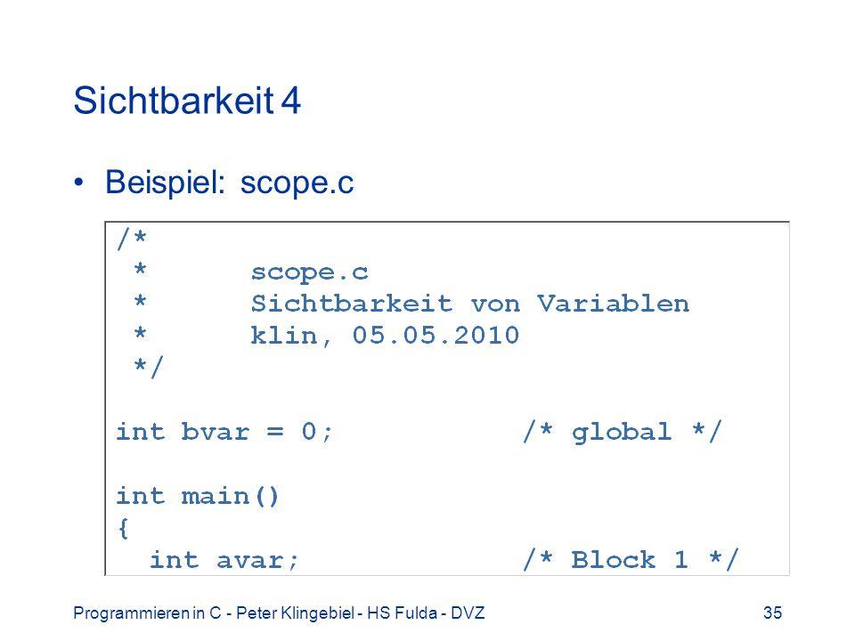 Programmieren in C - Peter Klingebiel - HS Fulda - DVZ35 Sichtbarkeit 4 Beispiel: scope.c