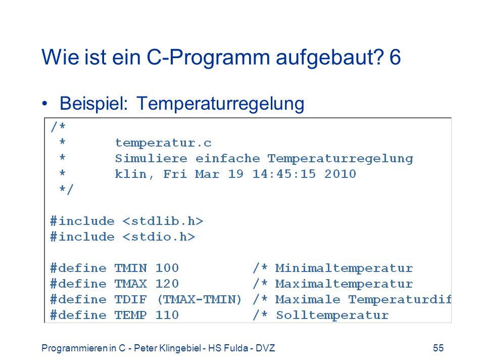 Programmieren in C - Peter Klingebiel - HS Fulda - DVZ55 Wie ist ein C-Programm aufgebaut? 6 Beispiel: Temperaturregelung