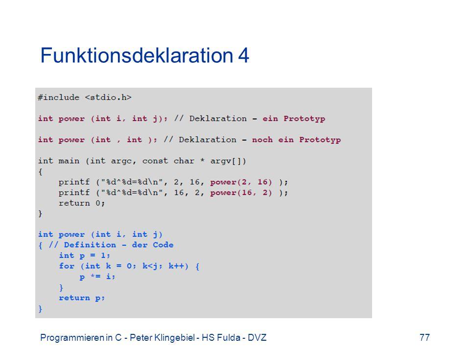 Programmieren in C - Peter Klingebiel - HS Fulda - DVZ77 Funktionsdeklaration 4