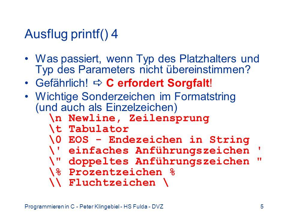 Programmieren in C - Peter Klingebiel - HS Fulda - DVZ6 6 Ausflug printf() 5 printf() ohne Parameter